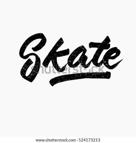 Skate. Ink hand lettering. Modern brush calligraphy. Handwritten phrase. Inspiration graphic design typography element. Cute simple vector sign.