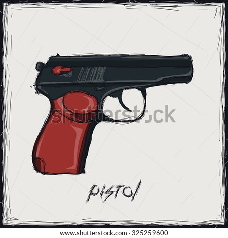 Sketch color illustration. Sign. Pistol - stock vector