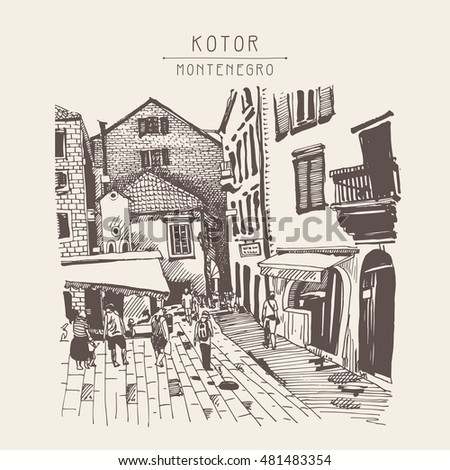sketch drawing of Kotor street Montenegro, vintage touristic postcard, vector illustration
