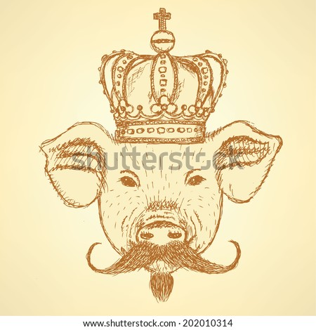 Sketch pig in crown with mustache, vector vintage background - stock vector