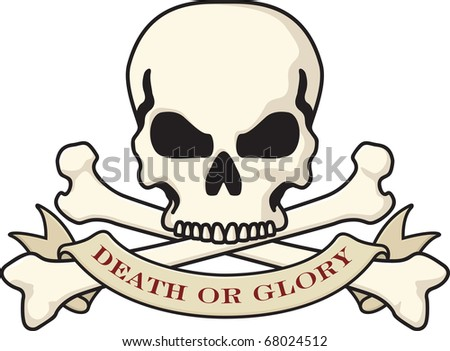 Skull and crossbones with Death or Glory banner. - stock vector