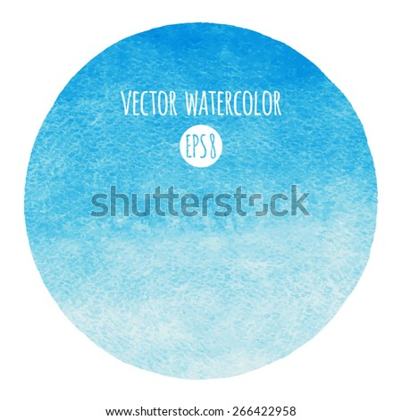 Sky blue circle watercolor vector background. Piece of heaven. Gradient fill. Hand drawn texture. Rough edges. - stock vector