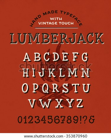 Slab Serif Hand Made Font 'Lumberjack' Custom handwritten alphabet. Original Letters and Numbers. Vintage retro hand drawn typeface with grunge effect. Vector illustration. Textured Version - stock vector