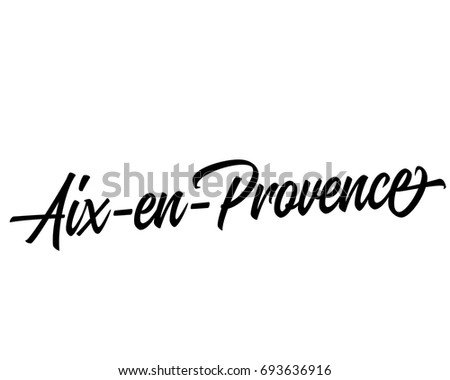 Slanted Cursive Script Text Design Vector Of French City Name For Aix En Provence