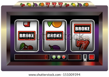 Slot Machine Broke - Illustration of a slot machine with three reels, slot machine symbols and the lettering BROKE. Isolated vector on white background. - stock vector