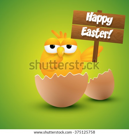 Small chick hatching from an egg,  holding a happy Easter sign. Vector illustration. - stock vector
