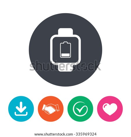 Smart watch sign icon. Wrist digital watch. Low battery energy symbol. Download arrow, handshake, tick and heart. Flat circle buttons. - stock vector