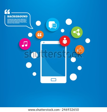Smartphone with speech bubble. Social media icons. Chat speech bubble and Share link symbols. Like thumb up finger sign. Human person profile. Background with circles, quotes and musical note. Vector - stock vector