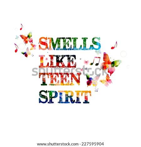 Smells like teen spirit inscription - stock vector