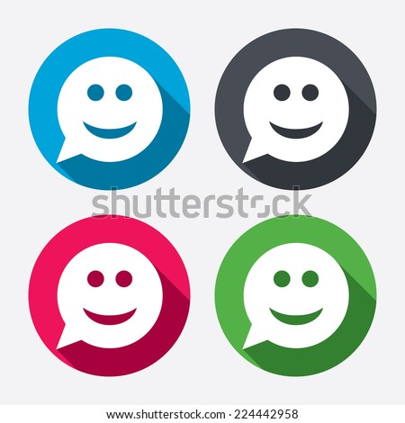 Smile face sign icon. Happy smiley chat symbol. Speech bubble. Circle buttons with long shadow. 4 icons set. Vector - stock vector