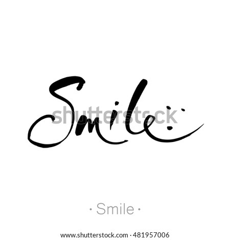 SMILE Hand Drawn Lettering Of A Phrase Smile T Shirt Lettered