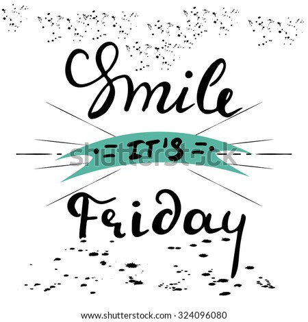 Smile it's Friday -  hand painted brush pen modern calligraphy with rough edges. Inspirational motivational quote isolated in sunbursting rays frame on the ink texture background. - stock vector