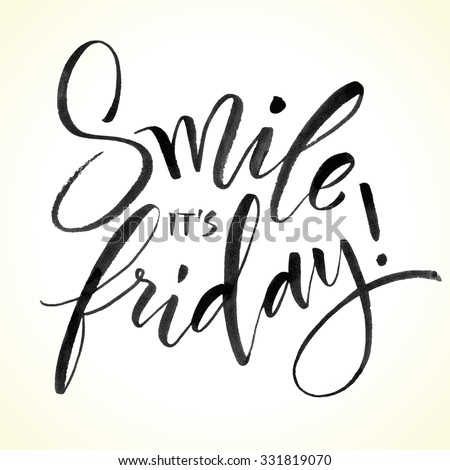 Smile It's Friday hand written calligraphy. Brush painted letters on watercolor paper, vector illustration. - stock vector