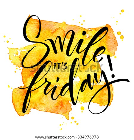 Smile It's Friday hand written calligraphy. Brush painted letters on watercolor stroke background. Vector illustration. - stock vector