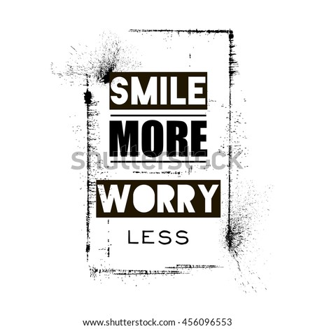 Smile More Worry Less, Typographic Print, T Shirt Design, Black And White