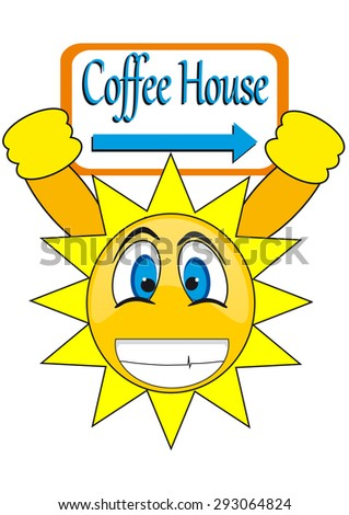 "smiley face, sun holds the banner ""coffee house"" - stock vector"