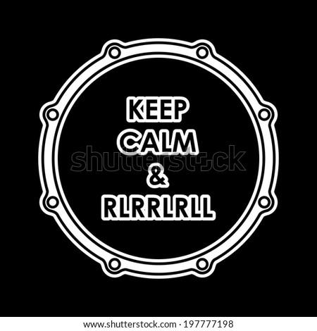 "Snare drum with ""Keep calm & rlrrlrll"" inscription. Vector illustration eps8 - stock vector"