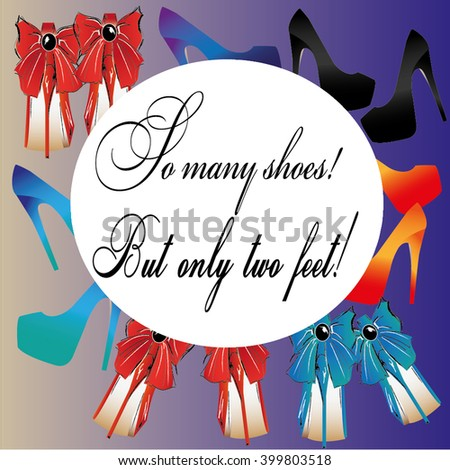 So many shoes! But only two feet! - stock vector
