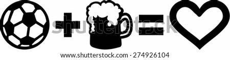 Soccer Ball + Beer = Love Men - stock vector