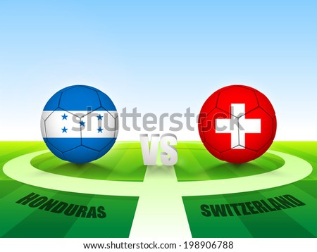 Soccer Match Honduras v/s Switzerland countries flags for Soccer Competition in Brazil.  - stock vector
