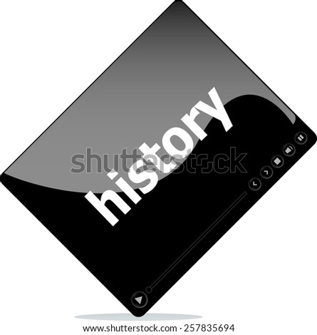 Social media concept: media player interface with history word - stock vector
