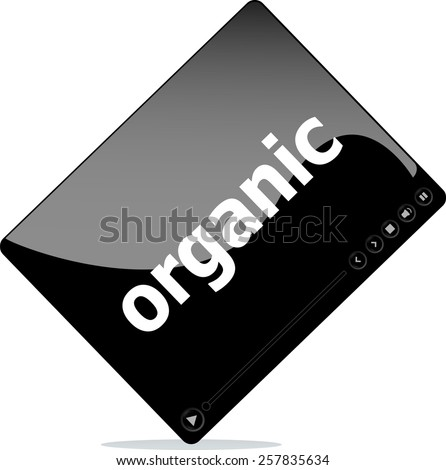 Social media concept: media player interface with organic word - stock vector