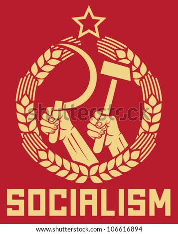 socialism poster (soviet poster, socialism poster, ussr propaganda, hands holding hammer and sickle, wreath of wheat) - stock vector