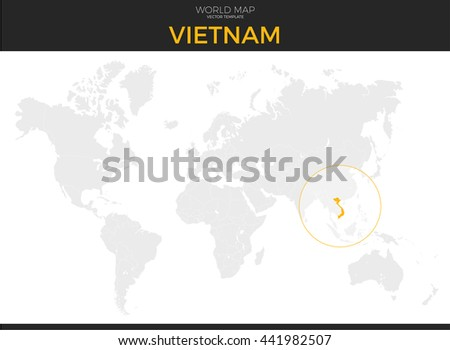 Socialist Republic of Vietnam location modern detailed vector map. All world countries without names. Vector template of beautiful flat grayscale map design with selected country and border location