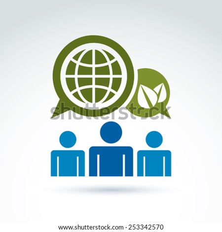 Society talking about green world and global life, vector conceptual unusual symbol for your design. - stock vector