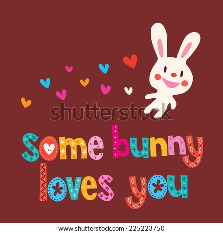 Some bunny loves you - stock vector