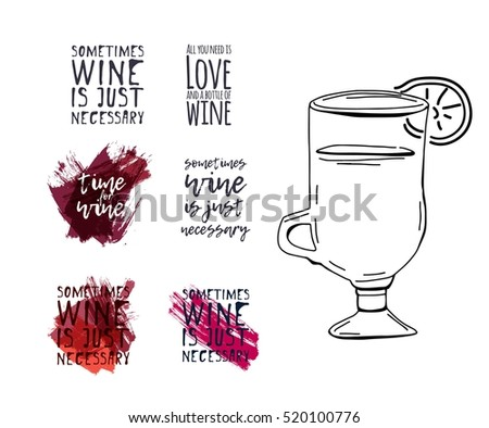 Sometimes Wine Is Just Necessary. Itu0027s Time For Wine Motivation Quote.Mulled  Wine Illustration