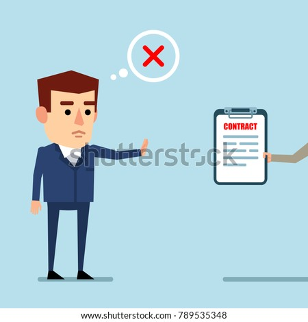 Sometimes you need to say no. Businessman rejects a contract offer. Unprofitable deal. Flat style vector illustration