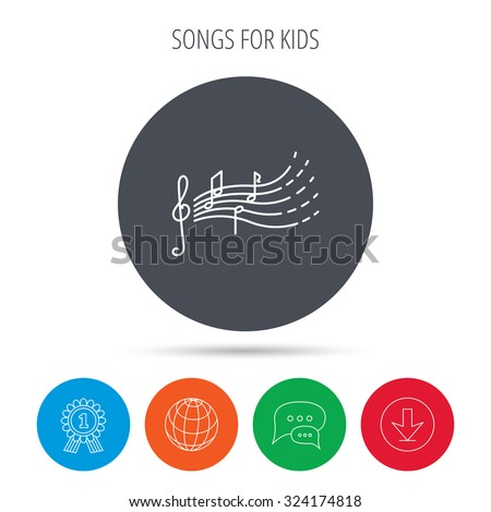Songs for kids icon. Musical notes, melody sign. G-clef symbol. Globe, download and speech bubble buttons. Winner award symbol. Vector - stock vector