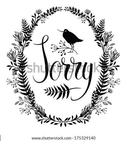 Sorry design card with floral vignette and bird - stock vector