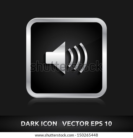 Sound icon | color dark black silver metal grey white | icon set | abstract vector symbol | template design | shadows shiny | business button | abstract 3d - stock vector