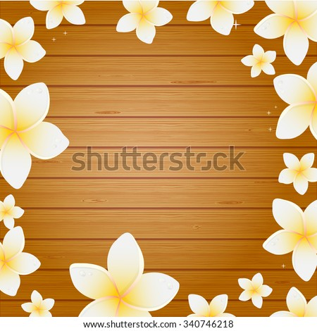 Spa background with frangipani flowers on wooden planks background. Background for web, spa, beauty salon an health center. - stock vector