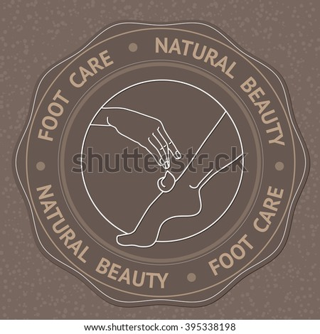 SPA theme vector illustration with foot, hand and text Foot Care Natural Beauty. Badge template. - stock vector