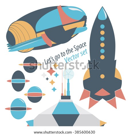Spaceship, rocket and space station with robots vector set illustrations - all that is necessary for you to travel into space. - stock vector