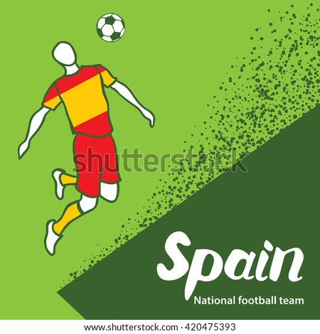 Spain. National football team of Spain. Vector illustration with the football player and the ball. Vector handwritten lettering.
