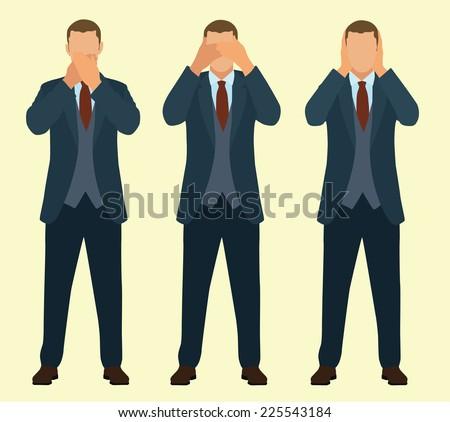 Speak No Evil, See No Evil, Hear No Evil Businessman - stock vector