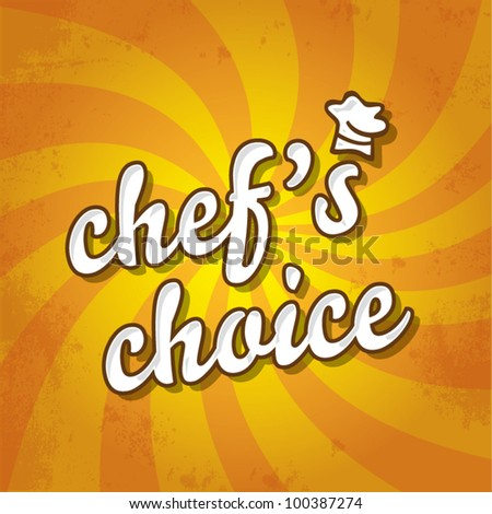 Special chef�s choice seal sticker on dynamic background, dish of the day offer concept, vector illustration - stock vector