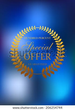 Special offer golden wreath emblem or label logo with the text Hundred Percent Special offer enclosed in a circular foliate wreath on blue background - stock vector