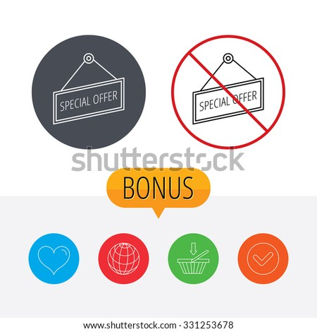 Special offer icon. Advertising banner tag sign. Shopping cart, globe, heart and check bonus buttons. Ban or stop prohibition symbol. - stock vector