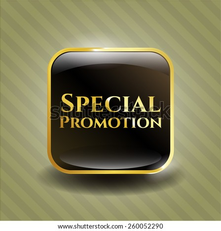 Special promotion golden emblem. - stock vector