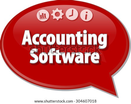 Speech bubble dialog illustration of business term saying Accounting Software - stock vector