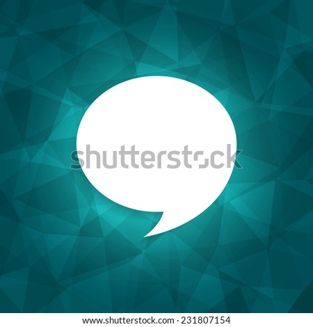 Speech bubble icon on dark turquoise background. Vector illustration on trendy abstract polygonal geometric background. Dark turquoise triangular texture with think cloud symbol. Web chat icon - stock vector