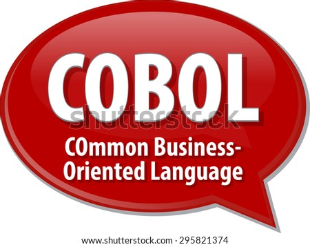 Speech bubble illustration of information technology acronym abbreviation term definition COBOL Common Business Oriented Language - stock vector