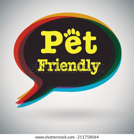 Speech bubble - Pet Friendly - stock vector