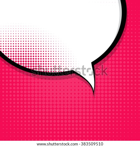 Speech Bubble Pop Art On Dot Background Vector Illustration - stock vector