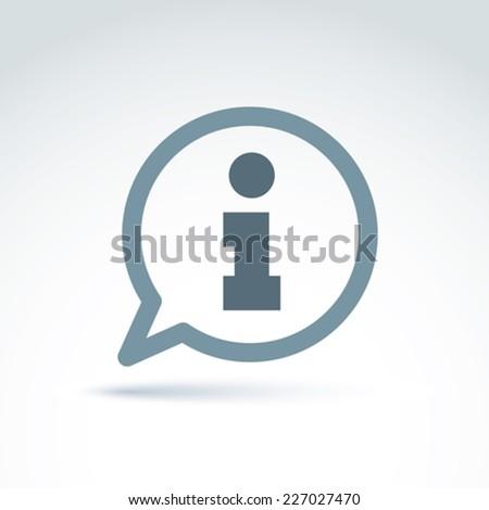 Speech bubble with information sign, vector info pictogram conceptual call center icon. - stock vector